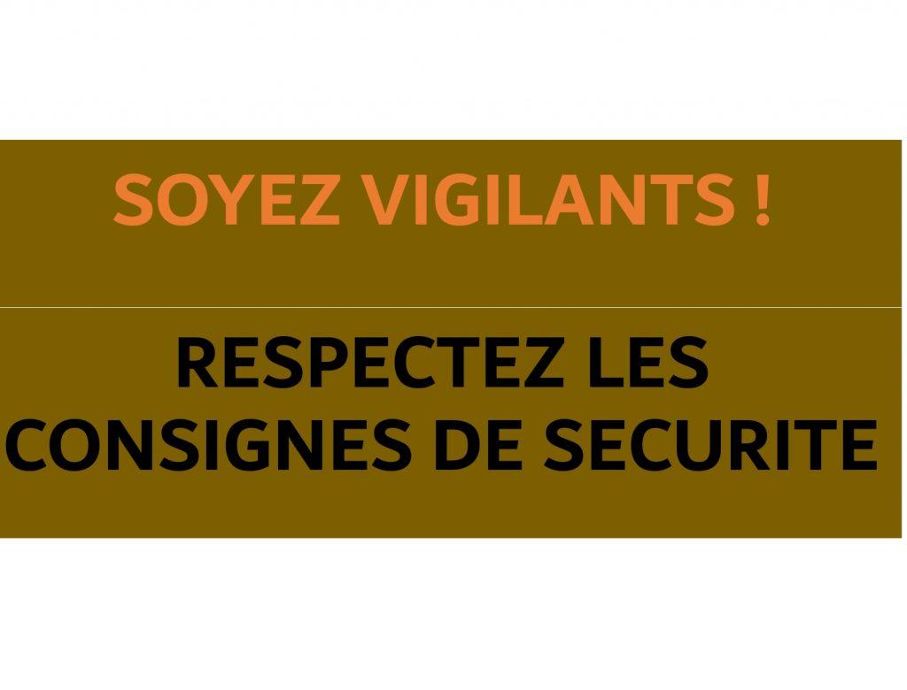 SOYEZ VIGILANTS !